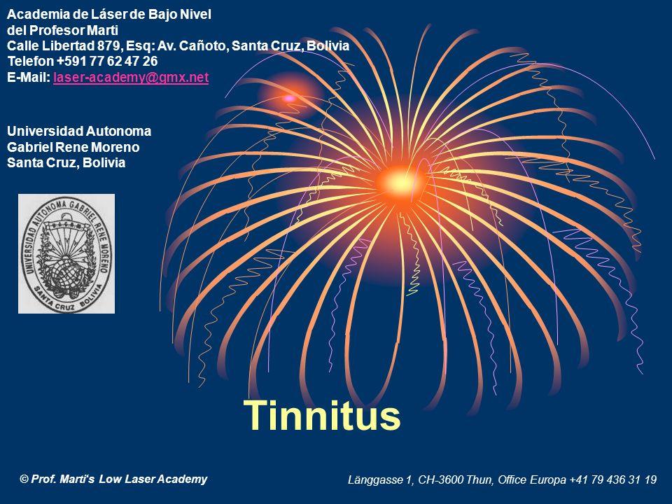 Tinnitus Academia de Láser de Bajo Nivel del Profesor Marti Calle Libertad 879, Esq: Av. Cañoto, Santa Cruz, Bolivia Telefon +591 77 62 47 26 E-Mail:
