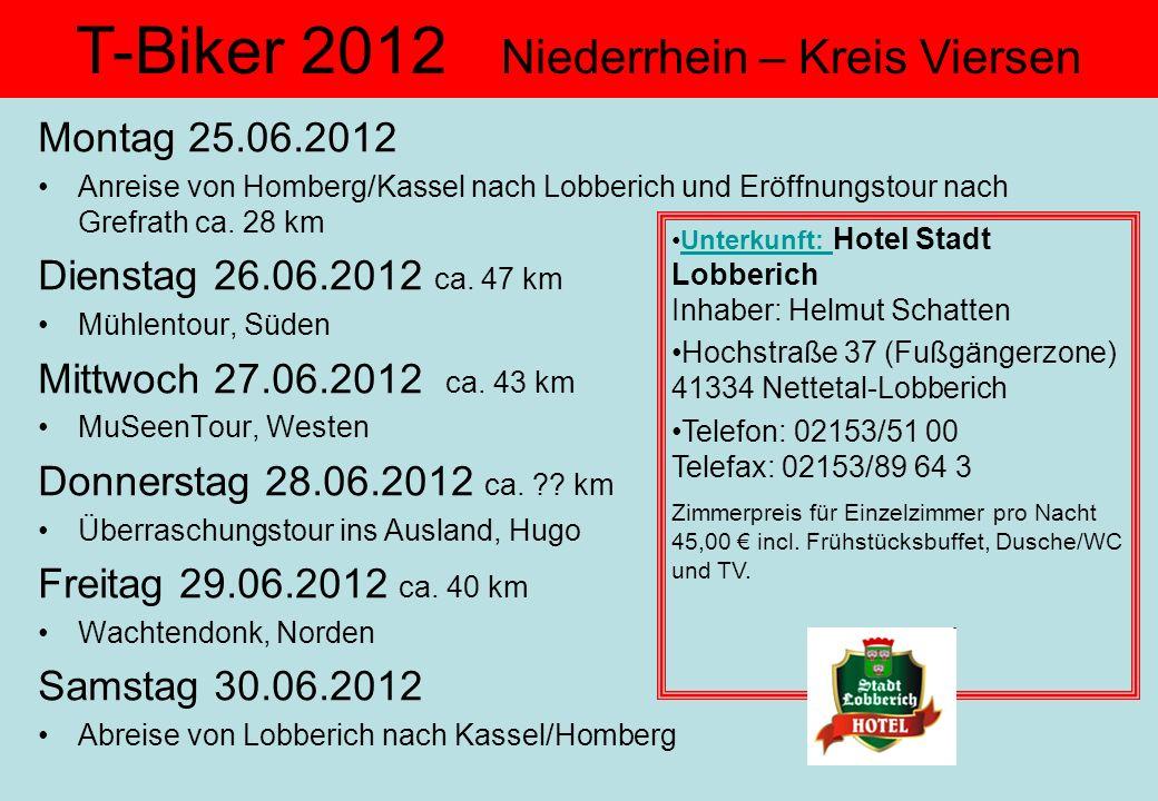 Montag 25.06.2012 Anreise von Homberg/Kassel nach Lobberich und Eröffnungstour nach Grefrath ca. 28 km Dienstag 26.06.2012 ca. 47 km Mühlentour, Süden