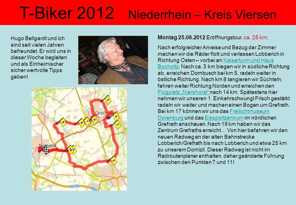 Montag 25.06.2012 Eröffnungstour, ca. 25 km: Nach erfolgreicher Anreise und Bezug der Zimmer machen wir die Räder flott und verlassen Lobberich in Ric