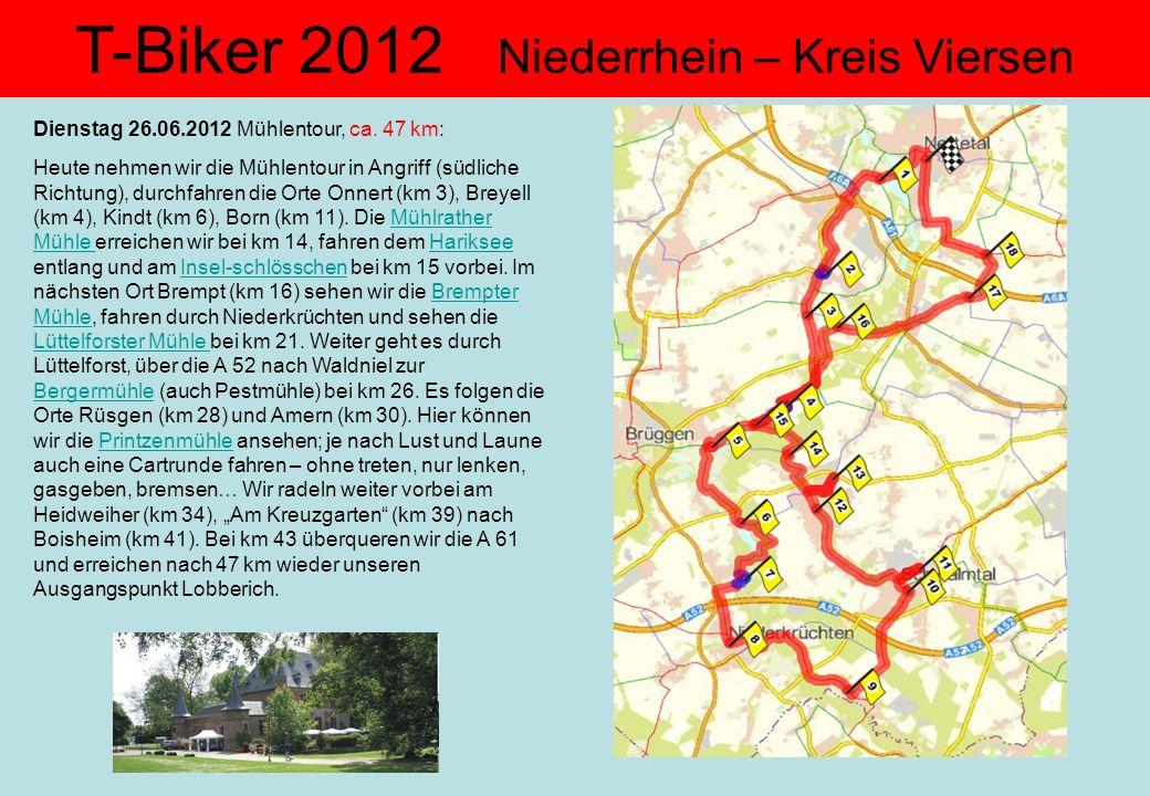 T-Biker 2012 Niederrhein – Kreis Viersen Dienstag 26.06.2012 Mühlentour, ca. 47 km: Heute nehmen wir die Mühlentour in Angriff (südliche Richtung), du