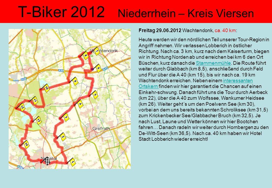 T-Biker 2012 Niederrhein – Kreis Viersen Freitag 29.06.2012 Wachtendonk, ca. 40 km: Heute werden wir den nördlichen Teil unserer Tour-Region in Angrif