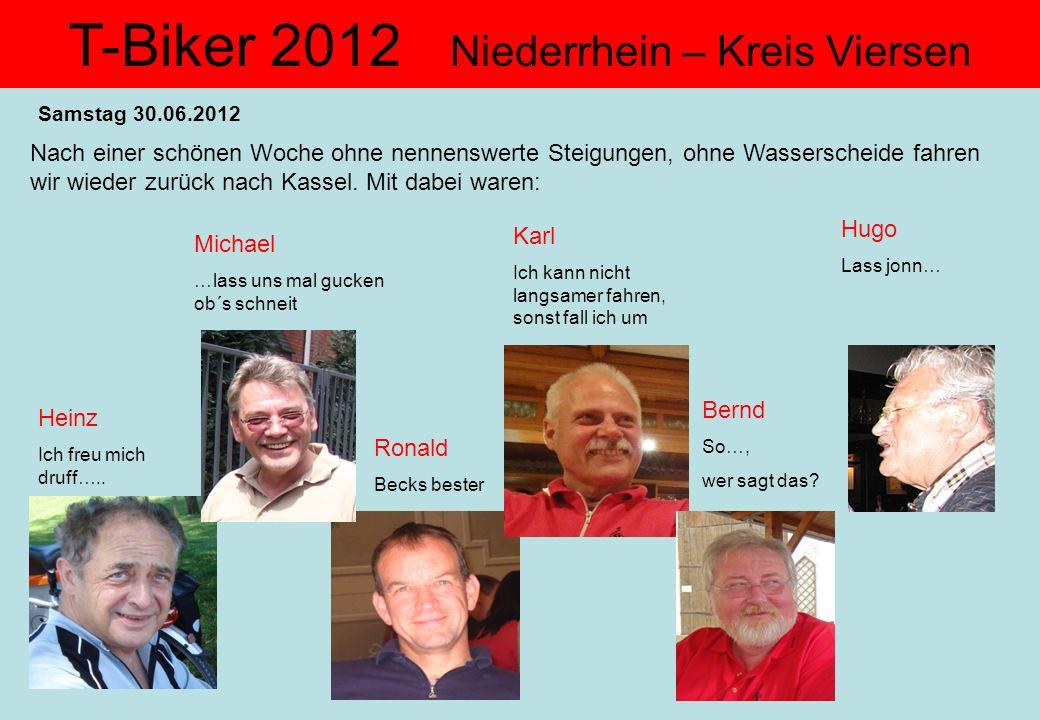 Samstag 30.06.2012 Nach einer schönen Woche ohne nennenswerte Steigungen, ohne Wasserscheide fahren wir wieder zurück nach Kassel. Mit dabei waren: He