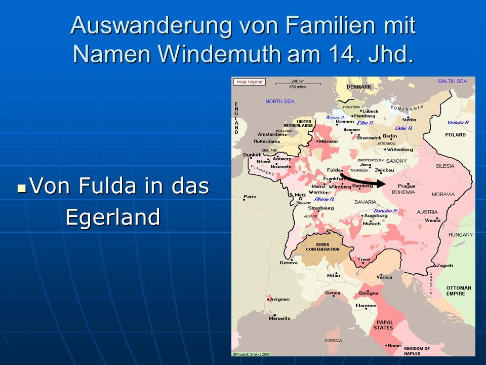 Auswanderung von Familien mit Namen Windemuth am 14. Jhd. Von Fulda in das Von Fulda in dasEgerland