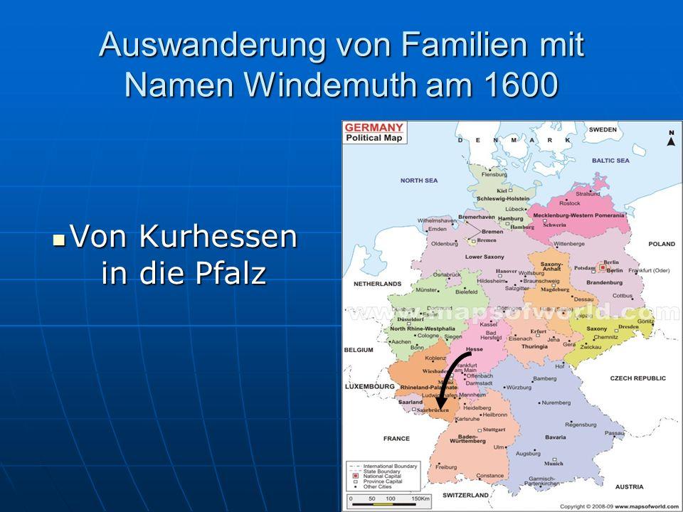 Auswanderung von Familien mit Namen Windemuth am 1600 Von Kurhessen in die Pfalz Von Kurhessen in die Pfalz