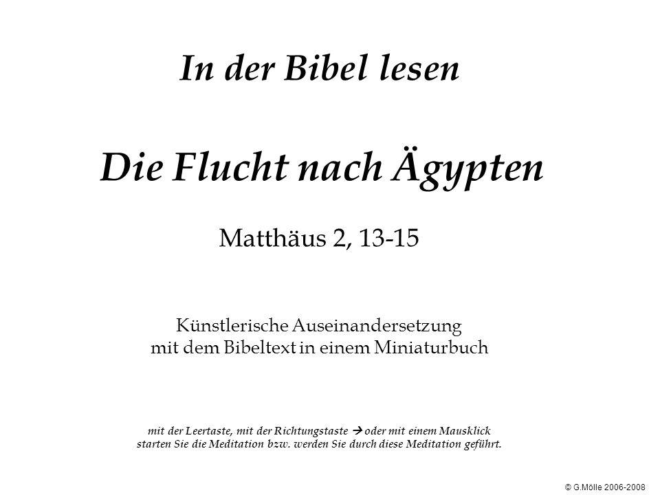 In der Bibel lesen Die Flucht nach Ägypten Matthäus 2, 13-15 Künstlerische Auseinandersetzung mit dem Bibeltext in einem Miniaturbuch mit der Leertast