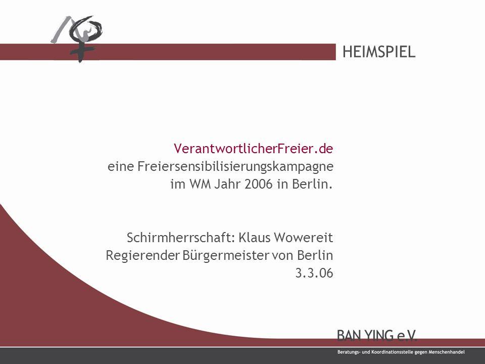 HEIMSPIEL VerantwortlicherFreier.de eine Freiersensibilisierungskampagne im WM Jahr 2006 in Berlin.