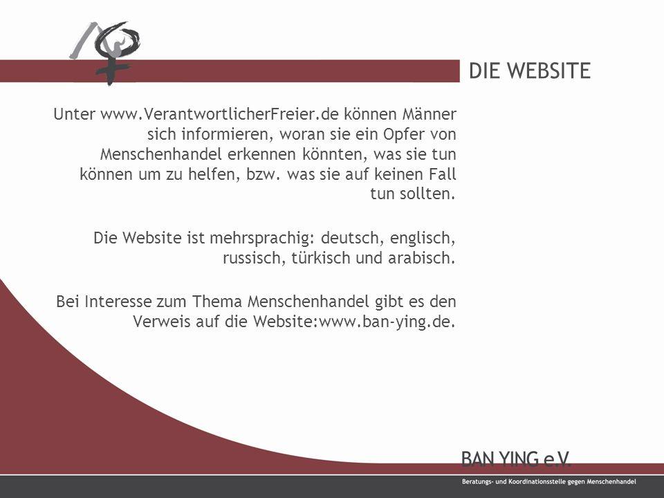 DIE WEBSITE Unter www.VerantwortlicherFreier.de können Männer sich informieren, woran sie ein Opfer von Menschenhandel erkennen könnten, was sie tun können um zu helfen, bzw.