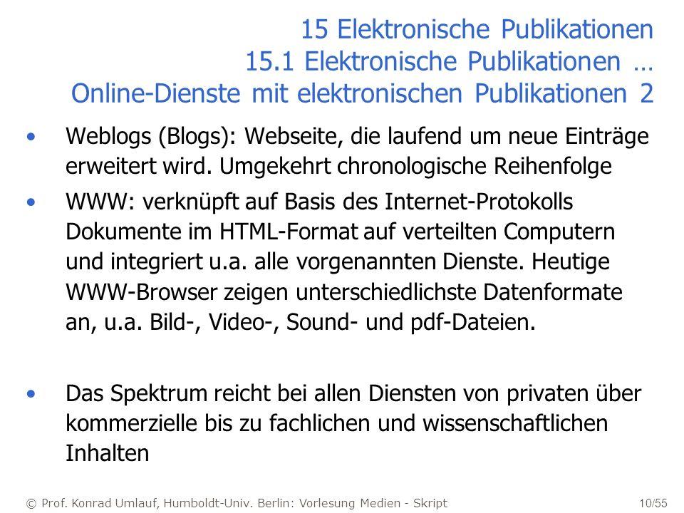 © Prof. Konrad Umlauf, Humboldt-Univ. Berlin: Vorlesung Medien - Skript 10/55 15 Elektronische Publikationen 15.1 Elektronische Publikationen … Online