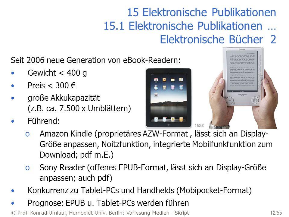© Prof. Konrad Umlauf, Humboldt-Univ. Berlin: Vorlesung Medien - Skript 12/55 15 Elektronische Publikationen 15.1 Elektronische Publikationen … Elektr