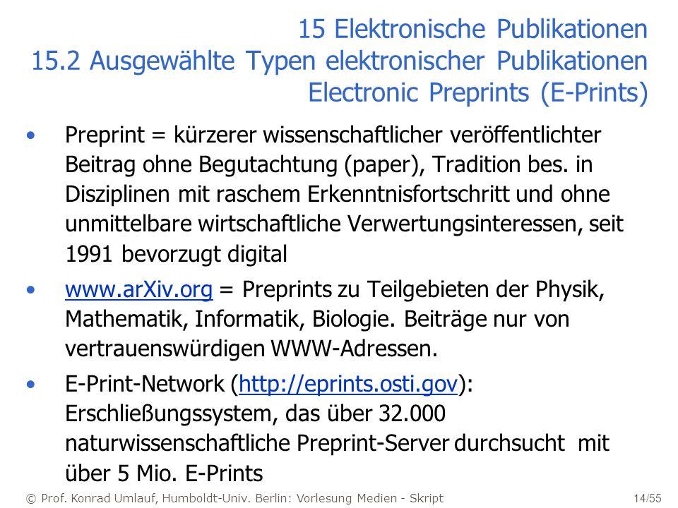 © Prof. Konrad Umlauf, Humboldt-Univ. Berlin: Vorlesung Medien - Skript 14/55 15 Elektronische Publikationen 15.2 Ausgewählte Typen elektronischer Pub