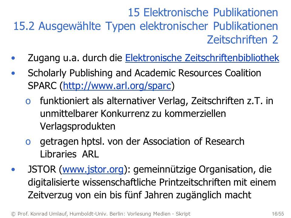 © Prof. Konrad Umlauf, Humboldt-Univ. Berlin: Vorlesung Medien - Skript 16/55 15 Elektronische Publikationen 15.2 Ausgewählte Typen elektronischer Pub