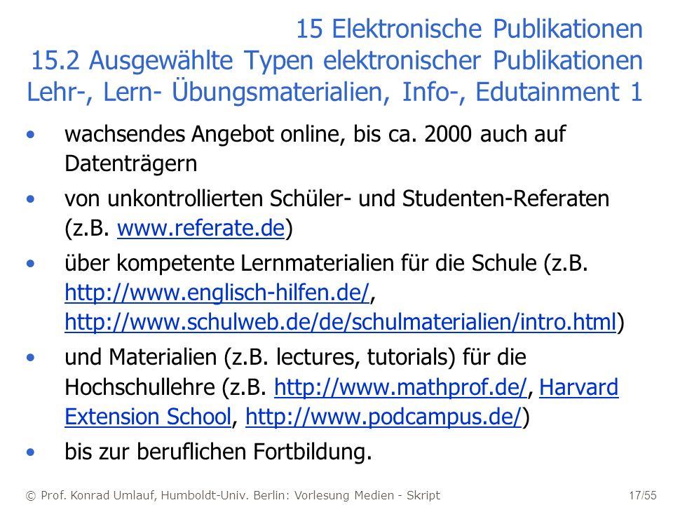© Prof. Konrad Umlauf, Humboldt-Univ. Berlin: Vorlesung Medien - Skript 17/55 15 Elektronische Publikationen 15.2 Ausgewählte Typen elektronischer Pub