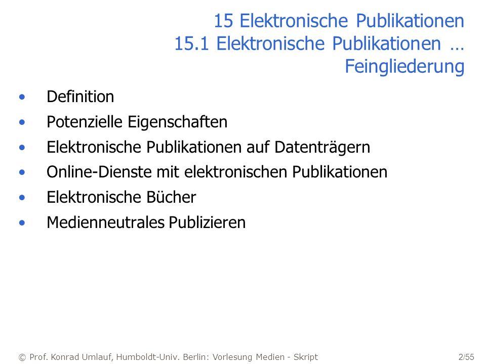 © Prof. Konrad Umlauf, Humboldt-Univ. Berlin: Vorlesung Medien - Skript 2/55 15 Elektronische Publikationen 15.1 Elektronische Publikationen … Feingli