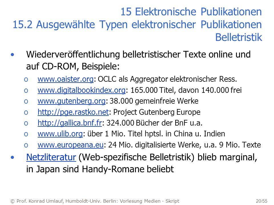 © Prof. Konrad Umlauf, Humboldt-Univ. Berlin: Vorlesung Medien - Skript 20/55 15 Elektronische Publikationen 15.2 Ausgewählte Typen elektronischer Pub
