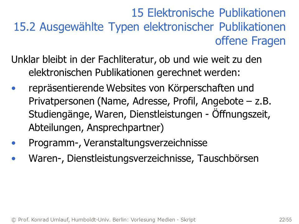 © Prof. Konrad Umlauf, Humboldt-Univ. Berlin: Vorlesung Medien - Skript 22/55 15 Elektronische Publikationen 15.2 Ausgewählte Typen elektronischer Pub