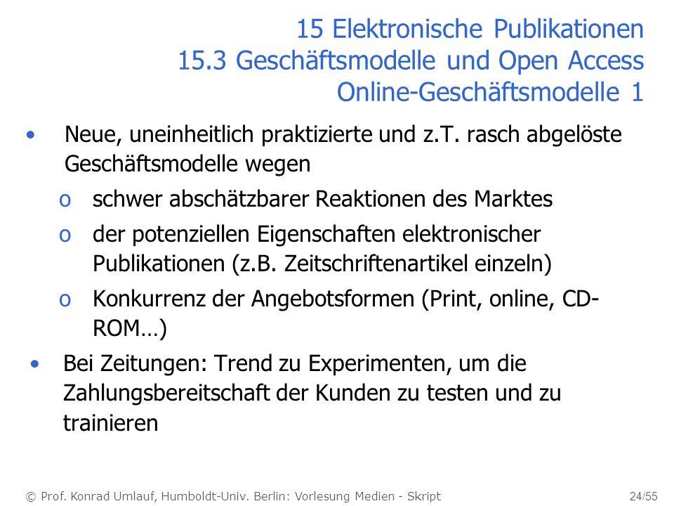 © Prof. Konrad Umlauf, Humboldt-Univ. Berlin: Vorlesung Medien - Skript 24/55 15 Elektronische Publikationen 15.3 Geschäftsmodelle und Open Access Onl