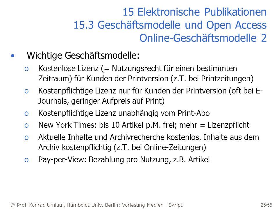 © Prof. Konrad Umlauf, Humboldt-Univ. Berlin: Vorlesung Medien - Skript 25/55 15 Elektronische Publikationen 15.3 Geschäftsmodelle und Open Access Onl