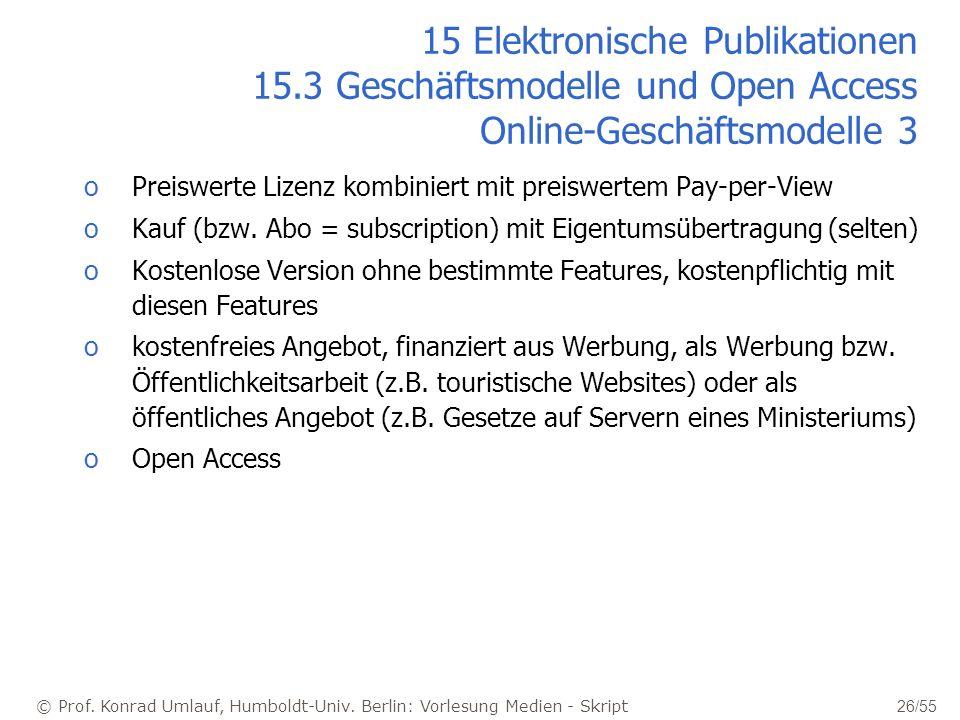 © Prof. Konrad Umlauf, Humboldt-Univ. Berlin: Vorlesung Medien - Skript 26/55 15 Elektronische Publikationen 15.3 Geschäftsmodelle und Open Access Onl