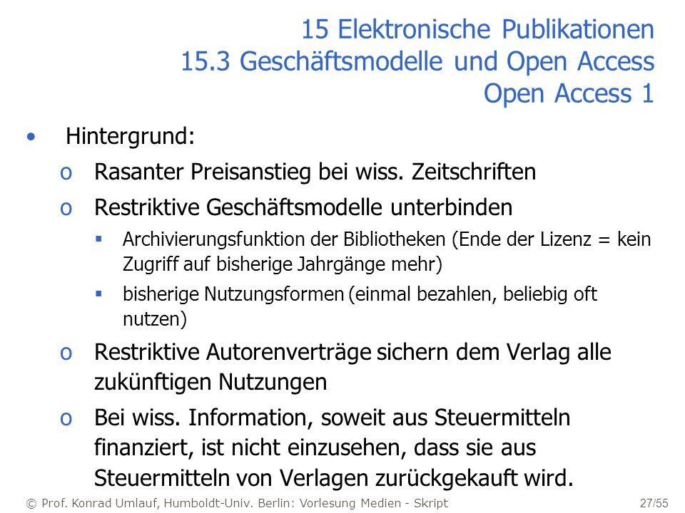 © Prof. Konrad Umlauf, Humboldt-Univ. Berlin: Vorlesung Medien - Skript 27/55 15 Elektronische Publikationen 15.3 Geschäftsmodelle und Open Access Ope