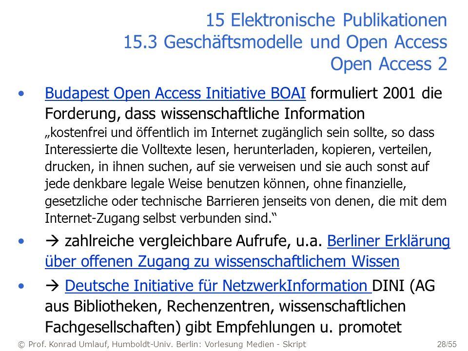 © Prof. Konrad Umlauf, Humboldt-Univ. Berlin: Vorlesung Medien - Skript 28/55 15 Elektronische Publikationen 15.3 Geschäftsmodelle und Open Access Ope