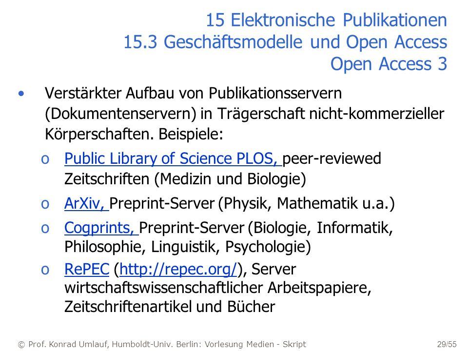 © Prof. Konrad Umlauf, Humboldt-Univ. Berlin: Vorlesung Medien - Skript 29/55 15 Elektronische Publikationen 15.3 Geschäftsmodelle und Open Access Ope