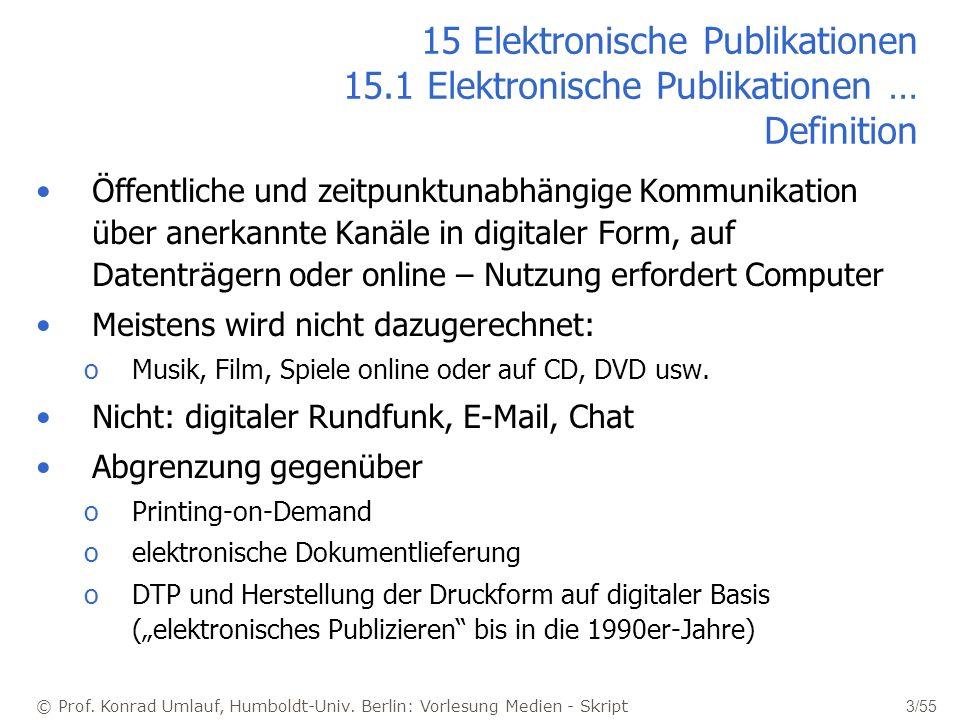 © Prof. Konrad Umlauf, Humboldt-Univ. Berlin: Vorlesung Medien - Skript 3/55 15 Elektronische Publikationen 15.1 Elektronische Publikationen … Definit