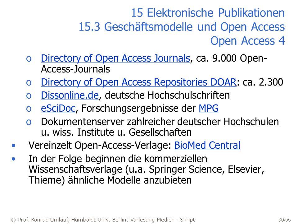 © Prof. Konrad Umlauf, Humboldt-Univ. Berlin: Vorlesung Medien - Skript 30/55 15 Elektronische Publikationen 15.3 Geschäftsmodelle und Open Access Ope