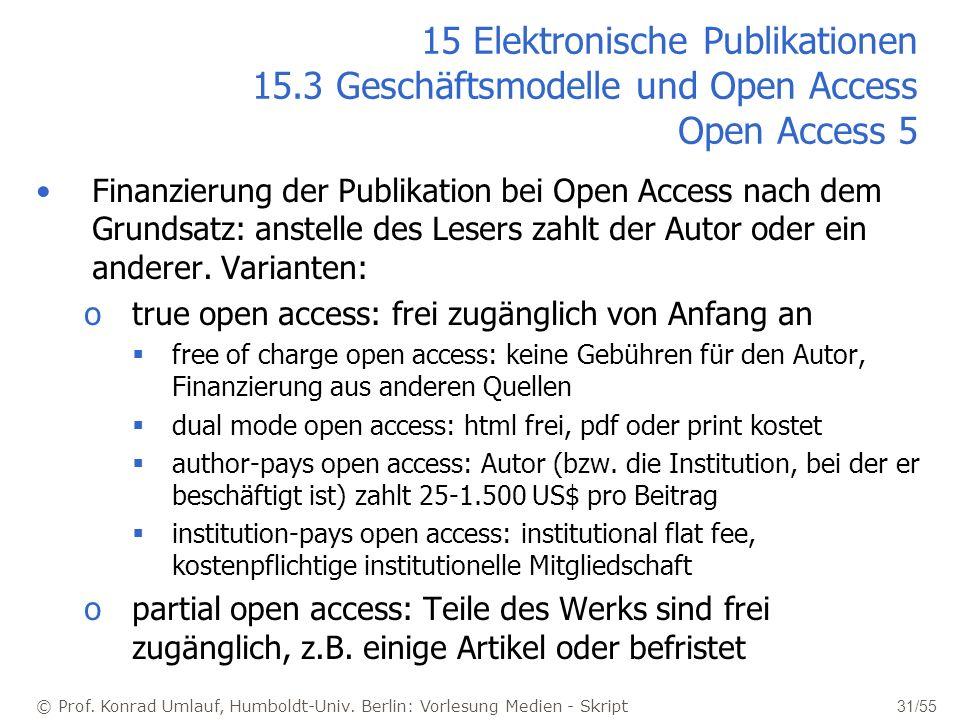 © Prof. Konrad Umlauf, Humboldt-Univ. Berlin: Vorlesung Medien - Skript 31/55 15 Elektronische Publikationen 15.3 Geschäftsmodelle und Open Access Ope
