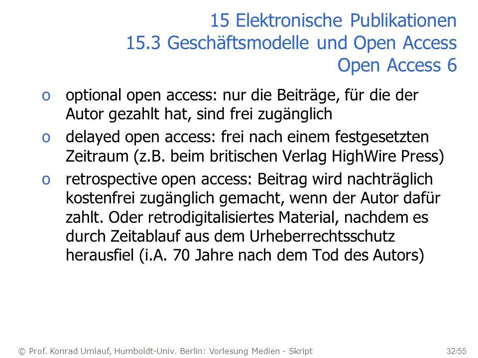 © Prof. Konrad Umlauf, Humboldt-Univ. Berlin: Vorlesung Medien - Skript 32/55 15 Elektronische Publikationen 15.3 Geschäftsmodelle und Open Access Ope