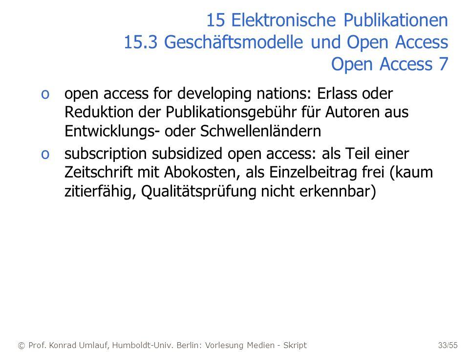 © Prof. Konrad Umlauf, Humboldt-Univ. Berlin: Vorlesung Medien - Skript 33/55 15 Elektronische Publikationen 15.3 Geschäftsmodelle und Open Access Ope