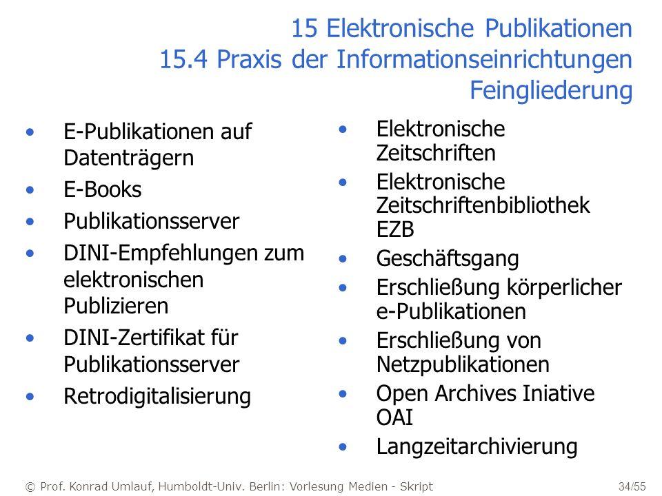 © Prof. Konrad Umlauf, Humboldt-Univ. Berlin: Vorlesung Medien - Skript 34/55 15 Elektronische Publikationen 15.4 Praxis der Informationseinrichtungen
