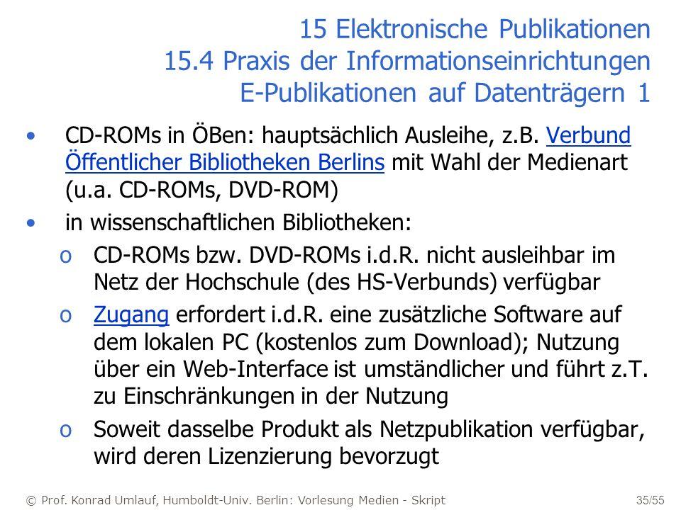 © Prof. Konrad Umlauf, Humboldt-Univ. Berlin: Vorlesung Medien - Skript 35/55 15 Elektronische Publikationen 15.4 Praxis der Informationseinrichtungen