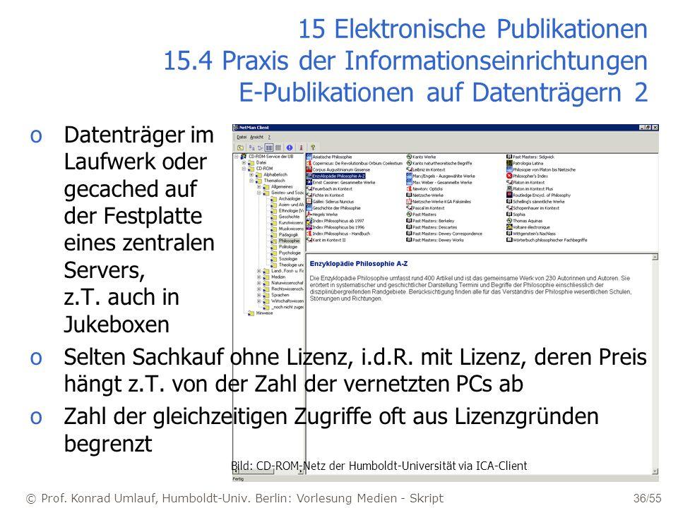 © Prof. Konrad Umlauf, Humboldt-Univ. Berlin: Vorlesung Medien - Skript 36/55 15 Elektronische Publikationen 15.4 Praxis der Informationseinrichtungen