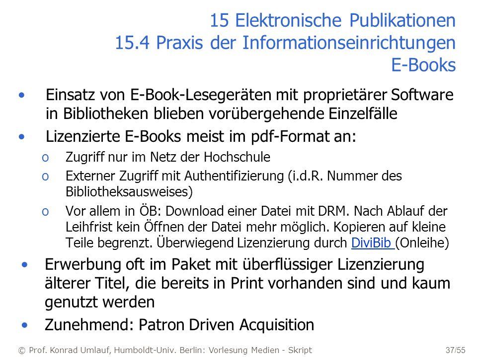 © Prof. Konrad Umlauf, Humboldt-Univ. Berlin: Vorlesung Medien - Skript 37/55 15 Elektronische Publikationen 15.4 Praxis der Informationseinrichtungen