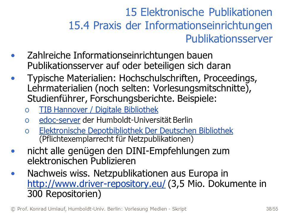 © Prof. Konrad Umlauf, Humboldt-Univ. Berlin: Vorlesung Medien - Skript 38/55 15 Elektronische Publikationen 15.4 Praxis der Informationseinrichtungen