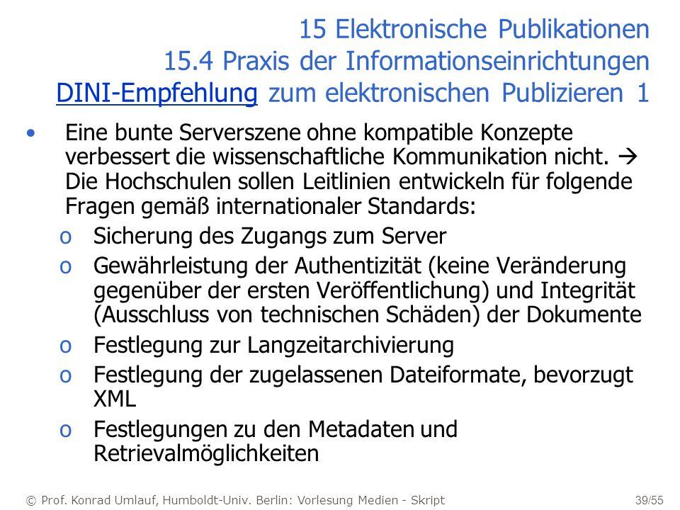 © Prof. Konrad Umlauf, Humboldt-Univ. Berlin: Vorlesung Medien - Skript 39/55 15 Elektronische Publikationen 15.4 Praxis der Informationseinrichtungen