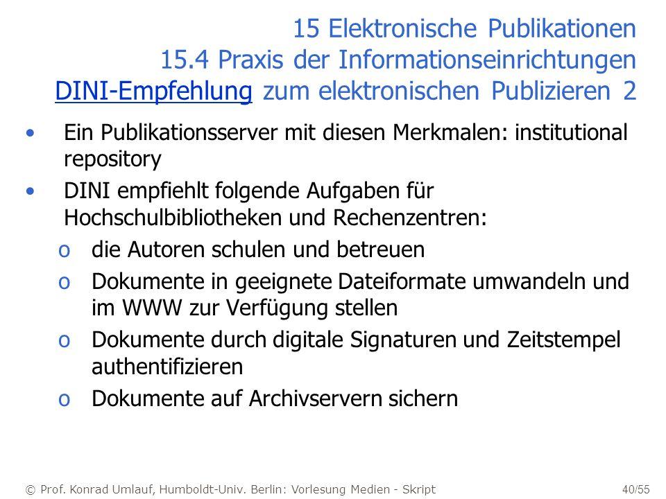 © Prof. Konrad Umlauf, Humboldt-Univ. Berlin: Vorlesung Medien - Skript 40/55 15 Elektronische Publikationen 15.4 Praxis der Informationseinrichtungen
