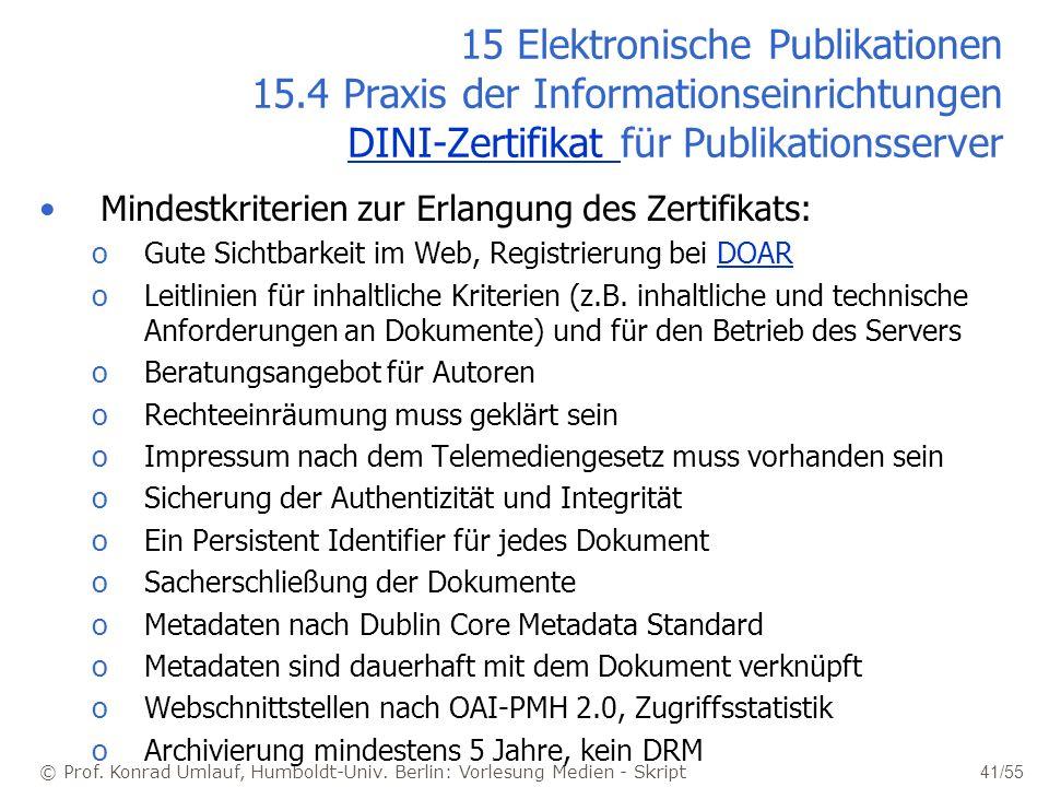 © Prof. Konrad Umlauf, Humboldt-Univ. Berlin: Vorlesung Medien - Skript 41/55 15 Elektronische Publikationen 15.4 Praxis der Informationseinrichtungen