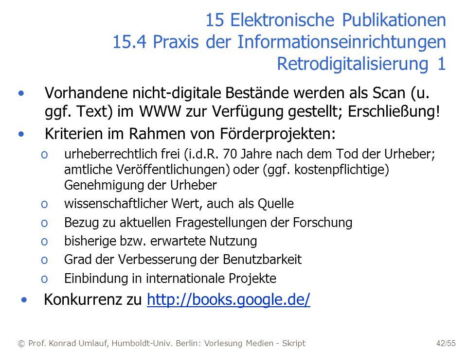 © Prof. Konrad Umlauf, Humboldt-Univ. Berlin: Vorlesung Medien - Skript 42/55 15 Elektronische Publikationen 15.4 Praxis der Informationseinrichtungen