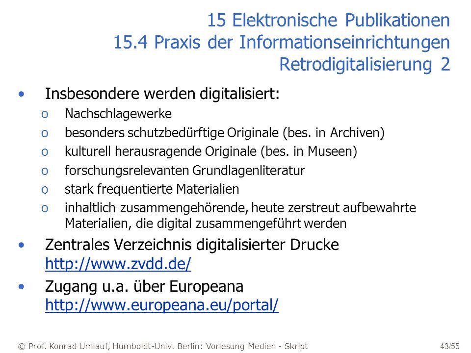 © Prof. Konrad Umlauf, Humboldt-Univ. Berlin: Vorlesung Medien - Skript 43/55 15 Elektronische Publikationen 15.4 Praxis der Informationseinrichtungen