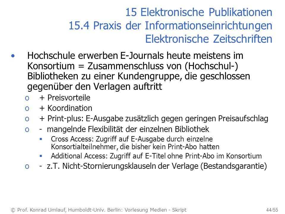 © Prof. Konrad Umlauf, Humboldt-Univ. Berlin: Vorlesung Medien - Skript 44/55 15 Elektronische Publikationen 15.4 Praxis der Informationseinrichtungen