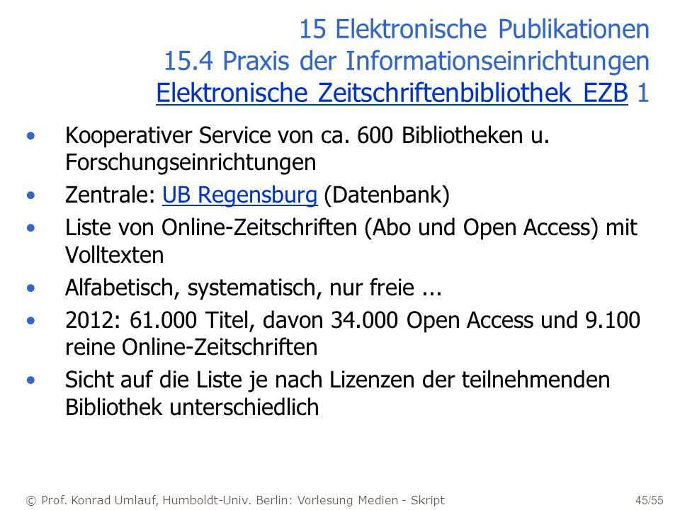 © Prof. Konrad Umlauf, Humboldt-Univ. Berlin: Vorlesung Medien - Skript 45/55 15 Elektronische Publikationen 15.4 Praxis der Informationseinrichtungen