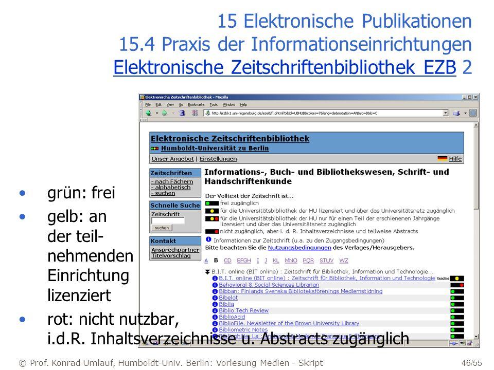 © Prof. Konrad Umlauf, Humboldt-Univ. Berlin: Vorlesung Medien - Skript 46/55 15 Elektronische Publikationen 15.4 Praxis der Informationseinrichtungen