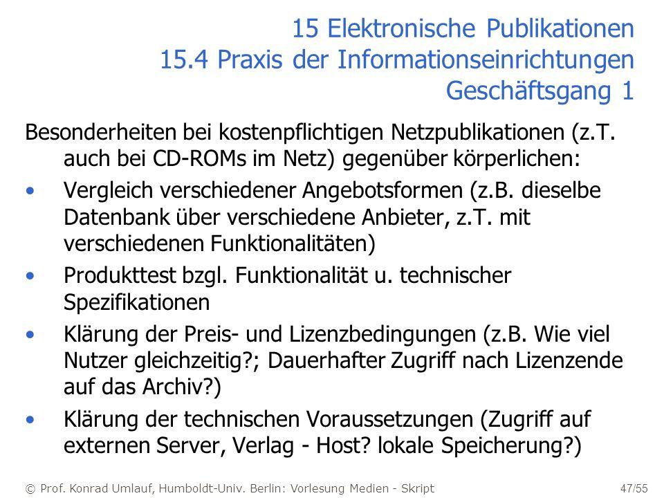 © Prof. Konrad Umlauf, Humboldt-Univ. Berlin: Vorlesung Medien - Skript 47/55 15 Elektronische Publikationen 15.4 Praxis der Informationseinrichtungen