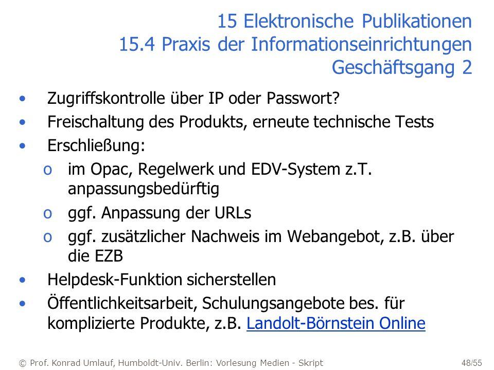 © Prof. Konrad Umlauf, Humboldt-Univ. Berlin: Vorlesung Medien - Skript 48/55 15 Elektronische Publikationen 15.4 Praxis der Informationseinrichtungen