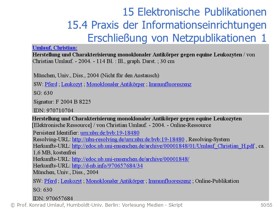 © Prof. Konrad Umlauf, Humboldt-Univ. Berlin: Vorlesung Medien - Skript 50/55 15 Elektronische Publikationen 15.4 Praxis der Informationseinrichtungen