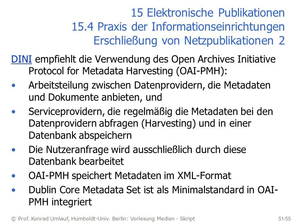 © Prof. Konrad Umlauf, Humboldt-Univ. Berlin: Vorlesung Medien - Skript 51/55 15 Elektronische Publikationen 15.4 Praxis der Informationseinrichtungen