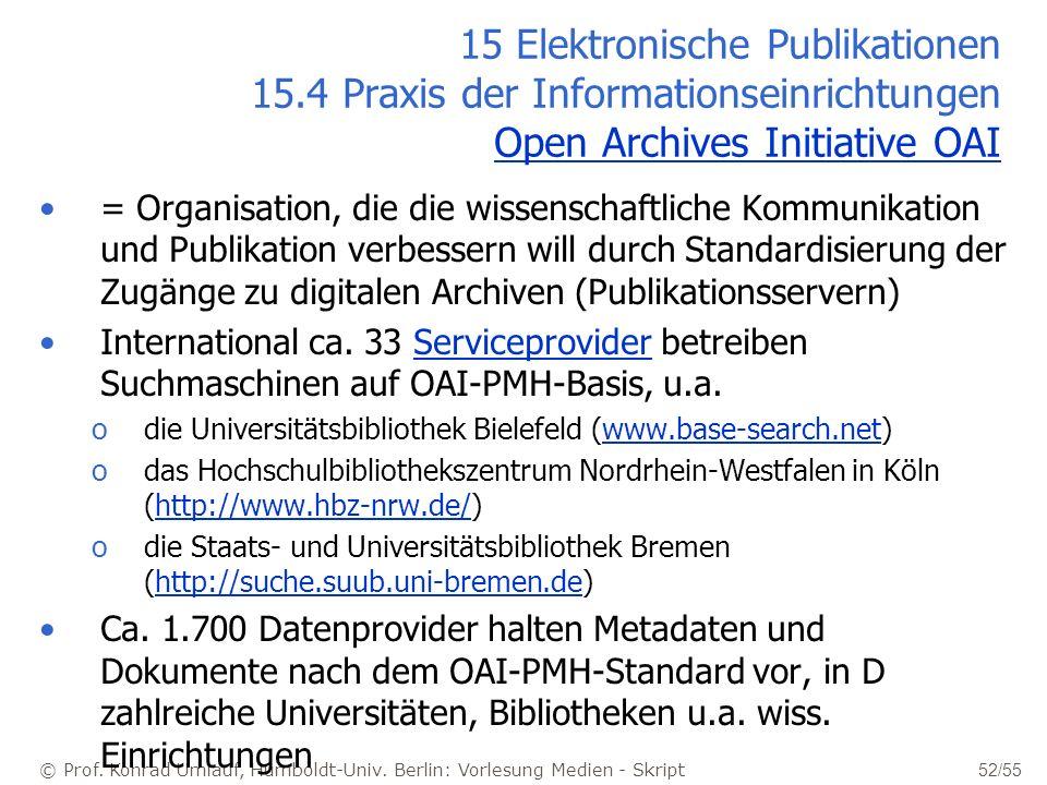 © Prof. Konrad Umlauf, Humboldt-Univ. Berlin: Vorlesung Medien - Skript 52/55 15 Elektronische Publikationen 15.4 Praxis der Informationseinrichtungen