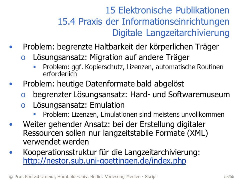 © Prof. Konrad Umlauf, Humboldt-Univ. Berlin: Vorlesung Medien - Skript 53/55 15 Elektronische Publikationen 15.4 Praxis der Informationseinrichtungen