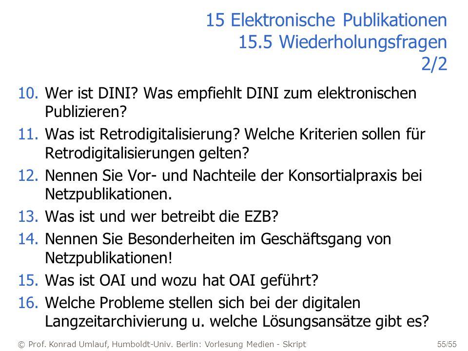 © Prof. Konrad Umlauf, Humboldt-Univ. Berlin: Vorlesung Medien - Skript 55/55 15 Elektronische Publikationen 15.5 Wiederholungsfragen 2/2 10.Wer ist D